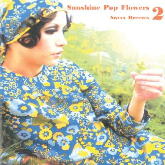 Sunshine Pop Flowers Volume 2: Sweet Breezes